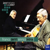 2007 - Double Trio: Franco Cerri & Enrico Intra